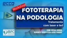 Workshop de Fototerapia na Podologia